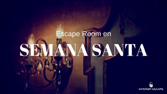 Escape Room en Semana Santa